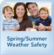 Spring:Summer Weather Safety